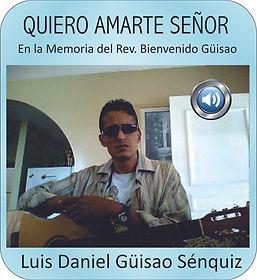 QUIERO_AMARTE_SEÑOR_-_Luis_Daniel_Güisao