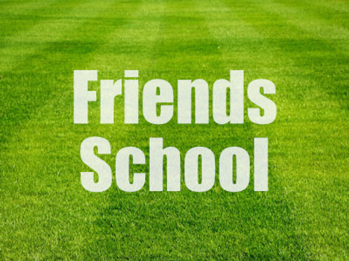 Friends School - Mondays & Tuesdays