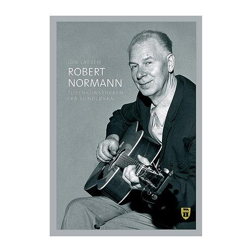ROBERT NORMANN – Tusenkunstneren fra Sundløkka