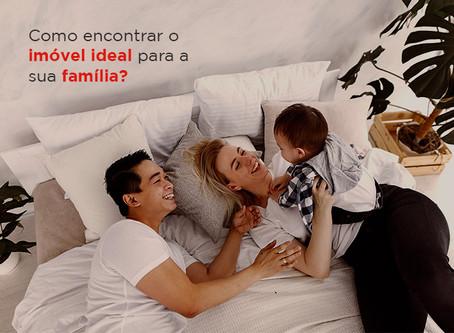 Como encontrar o imóvel ideal para a sua família?