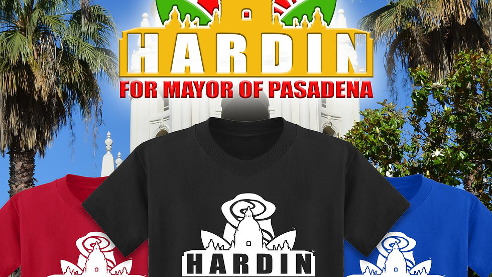 "Limited Edition ""HARDIN FOR MAYOR OF PASADENA"" T-Shirt"