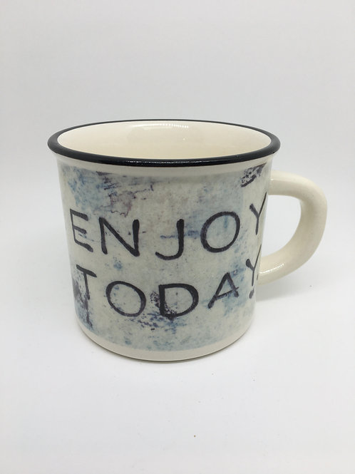 Enjoy Today Coffee Mug