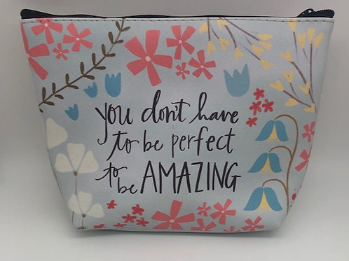You Don't Have To Be Cosmetic Bag