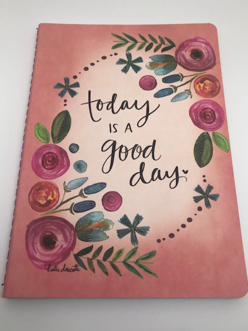 Today Is A Good Day Journal