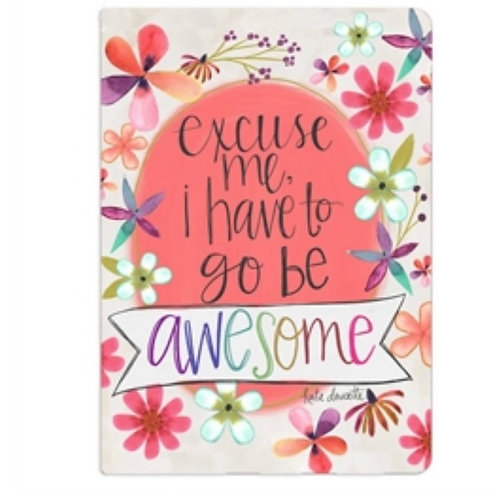 Excuse Me, I Have to Go Be Awesome! Journal