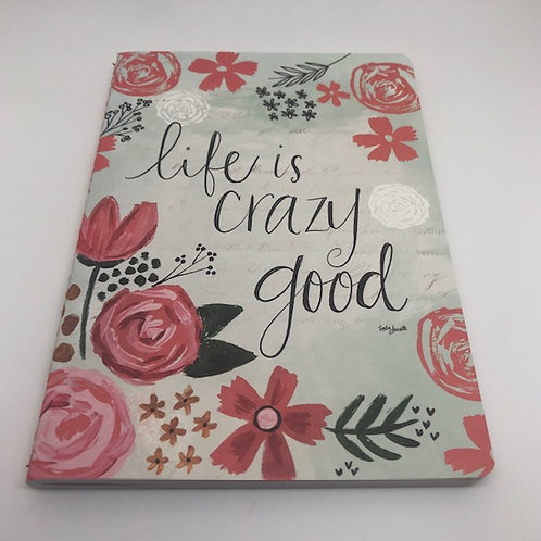 Life Is Crazy Good Journal