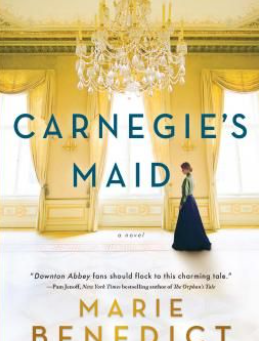 Girl Gone Reading: Carnegie's Maid by Marie Benedict