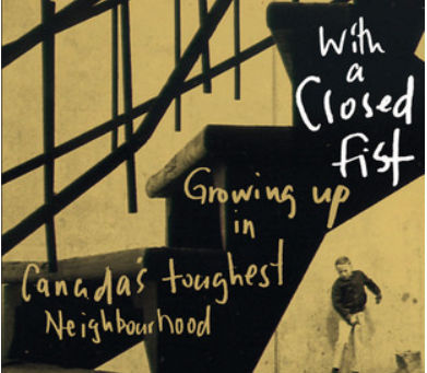 Girl Gone Reading: With a Closed Fist, Growing up in Canada's Toughest Neighbourhood