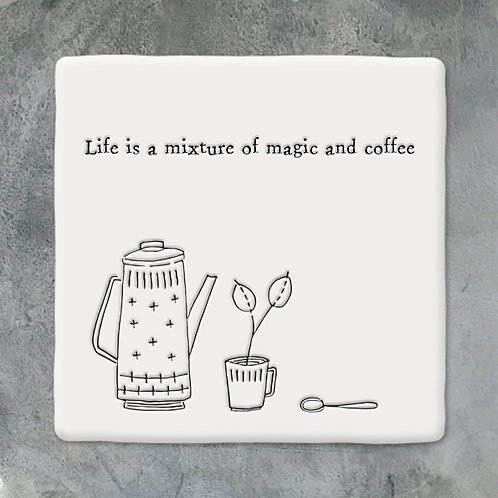 East of India 'Life is a mixture of magic and Coffee' Porcelain Coaster