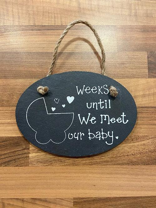 Weeks until we meet our baby Hanging Slate Sign