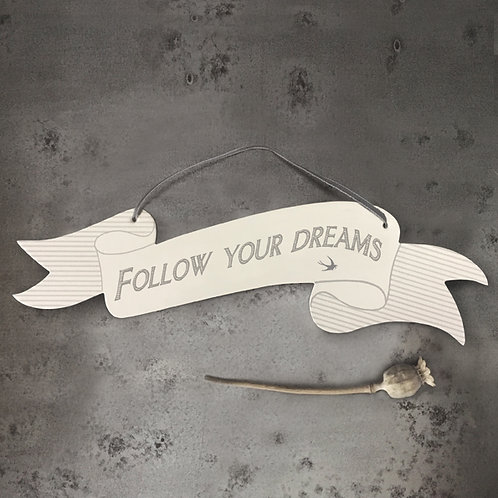 East of India Follow your dreams Ribbon Sign