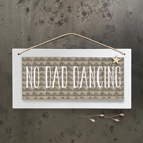 East of India No dad dancing Long Cream Sign