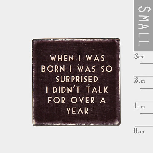 East of India When I was born Wood Block Magnet