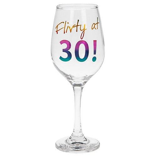 Flirty at 30! Wine Glass