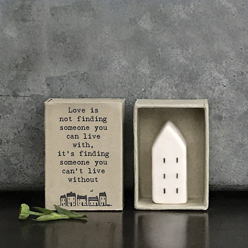East of India Love is not finding Matchbox House