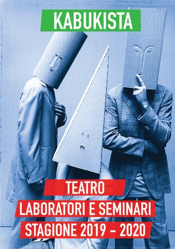 Teatro, laboratori e seminari. Stagione 2019 - 2020