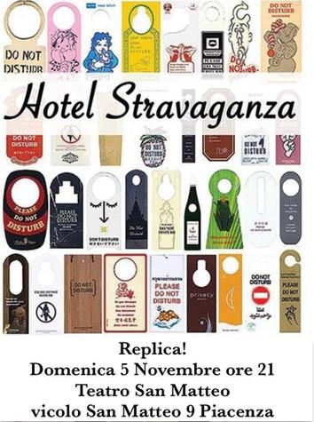 Hotel Stravaganza si replica! Domenica 5 novembre ore 21.00 a Piacenza @ Teatro San Matteo