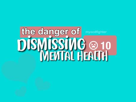 The Danger of Dismissing Mental Health