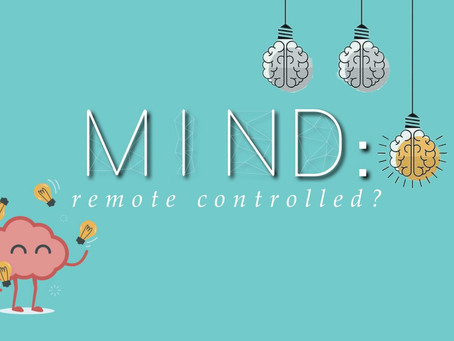 Mind: Remote Controlled?