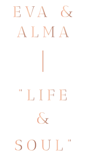 Eva-&-Alma-Means-Life-&-Soul.png