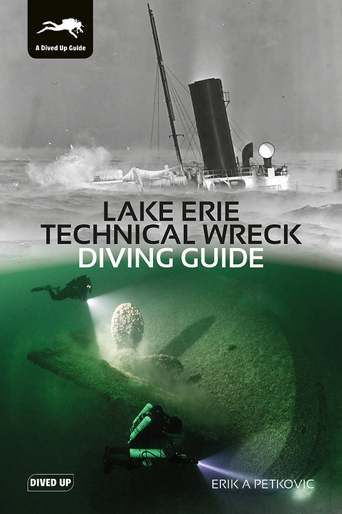 Lake Erie Technical Wreck Diving Guide - Softcover