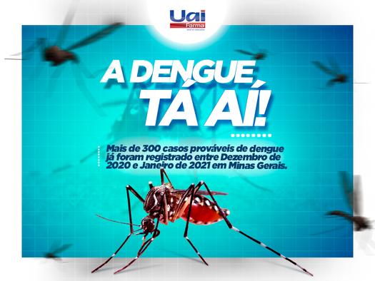 A dengue tá aí!