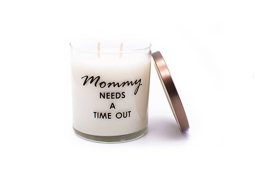 MOMMY NEEDS A TIME OUT Soy Candle