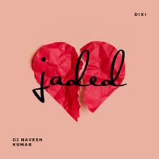 Dixi & DJ Naveen Kumar - Jaded
