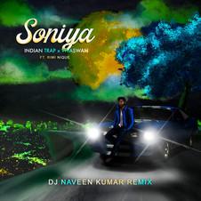 Indian Trap & Vivaswan ft. Rimi Nique - Soniya (DJ Naveen Kumar Remix)