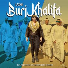 Laxmii - Burj Khalifa (Dj Naveen Kumar x Dj Shadow Dubai Rebootup)