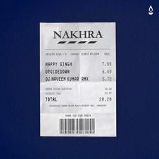 Happy Singh x Upsidedown - Nakhra (Dj Naveen Kumar Official Remix)