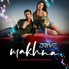 Drive - Makhna (DJ Naveen Kumar Rebootup)