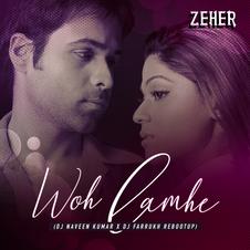 Zeher - Woh Lamhe (Dj Naveen Kumar x Dj Farrukh Rebootup)