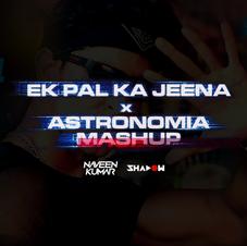 Ek Pal Ka Astronomia (Dj Naveen Kumar x Dj Shadow Dubai Rebootup)