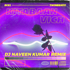 Dixi & Twinbeatz - Kitabaan Vich (DJ Naveen Kumar Remix)