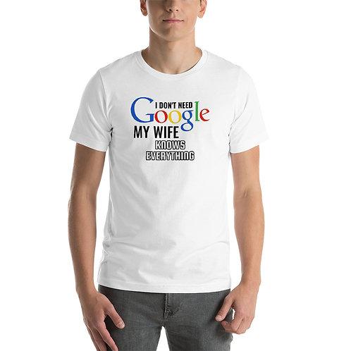 """Short-Sleeve Unisex T-Shirt """"I don't need Google"""""""
