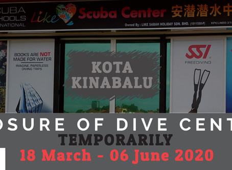 CLOSURE OF DIVE CENTER [TEMPORARILY]