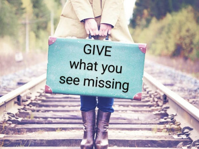 GIVE WHAT YOU SEE MISSING