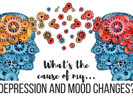 What is the Cause of my Depression & Mood Changes