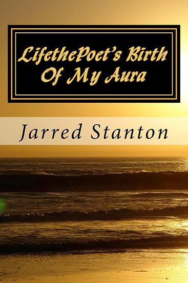 LifethePoet's Birth Of My Aura