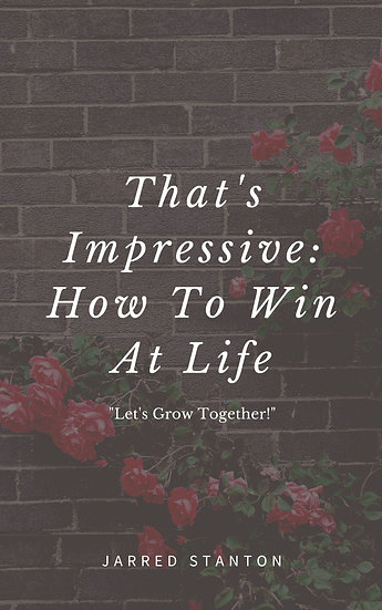 That's Impressive: How To Win At Life