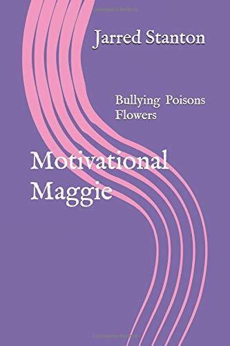 Motivational Maggie By Jarred Stanton