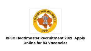 RPSC Headmaster Recruitment 2021  Apply Online for 83 Vacancies