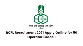 RCFL Recruitment 2021 Apply Online for 50 Operator Grade I