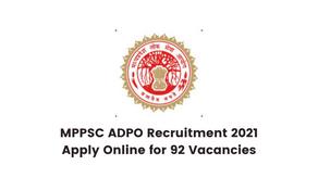 MPPSC ADPO Recruitment 2021 Apply Online for 92 Vacancies