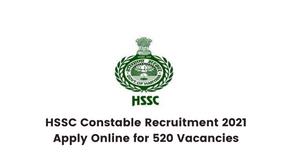 HSSC Constable Recruitment 2021- Apply Online for 520 Vacancies