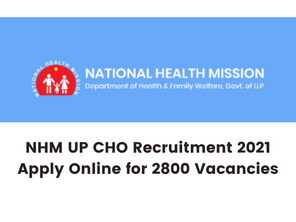 NHM UP CHO Recruitment 2021 Apply Online for 2800 Vacancies