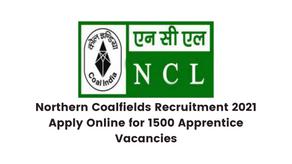 Northern Coalfields Recruitment 2021 Apply Online for 1500 Apprentice Vacancies