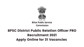 BPSC District Public Relation Officer PRO Recruitment 2021 Apply Online for 31 Vacancies