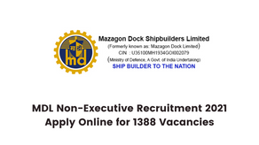 MDL Non-Executive Recruitment 2021: Apply Online for 1388 Vacancies
